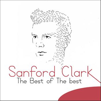 Sanford Clark - The Best of the Best