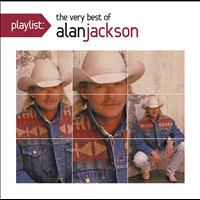 Alan Jackson - Playlist: The Very Best Of Alan Jackson