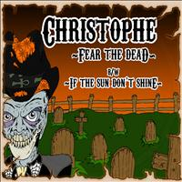 Christophe - Fear The Dead