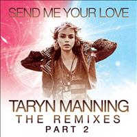 Taryn Manning - Send Me Your Love (The Remixes Pt. 2)