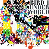 Underworld - Bird 1