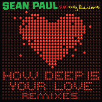 Sean Paul - How Deep Is Your Love (feat. Kelly Rowland) (Remixes)