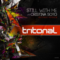 Tritonal feat. Cristina Soto - Still With Me (Extended Remixes)