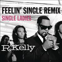 R. Kelly - Feelin' Single Remix - Single Ladies