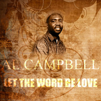 Al Campbell - Let The Word Be Love