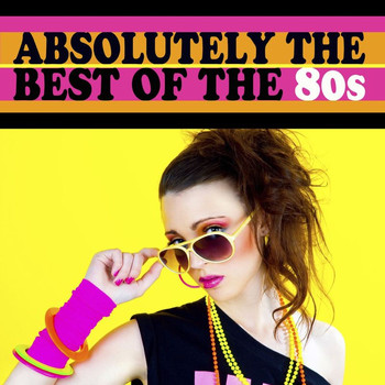 Various Artists - Absolutely The Best Of The 80s