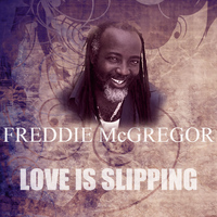 Freddie McGregor - Love Is Slipping