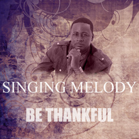 Singing Melody - Be Thankful