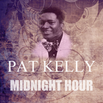 Pat Kelly - Midnight Hour