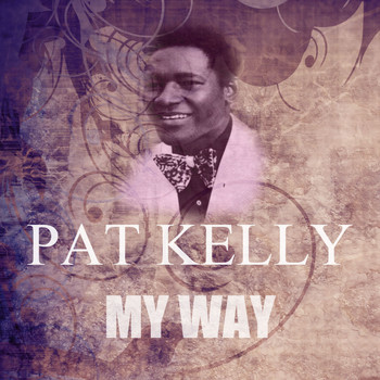 Pat Kelly - My Way