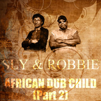 Sly & Robbie - African Dub Child (Part 2)
