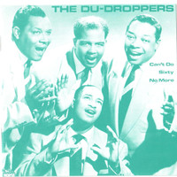 The Du Droppers - Can't Do Sixty No More