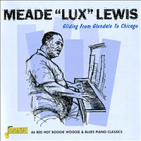 "Meade ""Lux"" Lewis - Gliding from Glendale to Chicago"