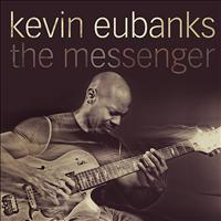 Kevin Eubanks - The Messenger