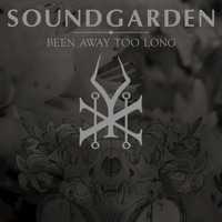 Soundgarden - Been Away Too Long