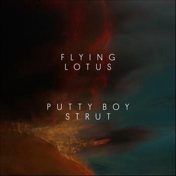 Flying Lotus - Putty Boy Strut