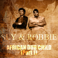 Sly & Robbie - African Dub Child (Part 1)