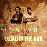 Sly & Robbie - Legalise The Dub