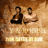 Sly & Robbie - Zion Gates Of Dub - Single
