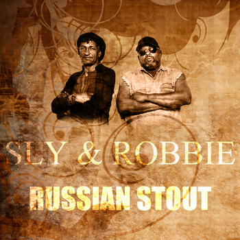 Sly & Robbie - Russian Stout