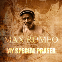 Max Romeo - My Special Prayer