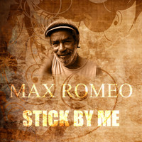 Max Romeo - Stick By Me