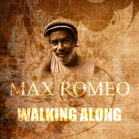 Max Romeo - Walking Along