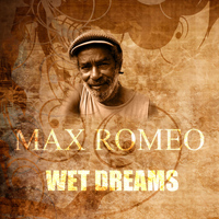 Max Romeo - Wet Dream