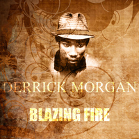 Derrick Morgan - Blazing Fire