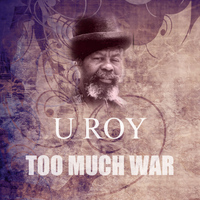 U Roy - Too Much War