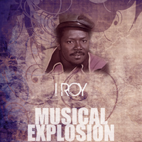 I Roy - Musical Explosion