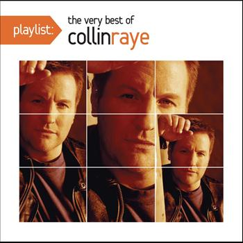 Collin Raye - Playlist: The Very Best Of Collin Raye