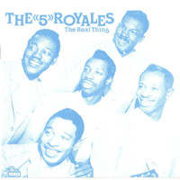 The Five Royales - The Real Thing