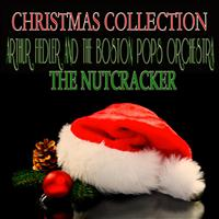 Arthur Fiedler, The Boston Pops Orchestra - The Nutcracker