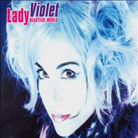 Lady Violet - Beautiful World