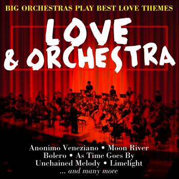 Various Artists - Love & Orchestra (Big Orchestras Play Best Love Themes)