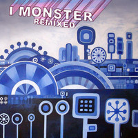 I Monster - Remixed