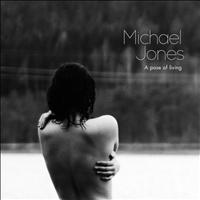 Michael Jones - A Pose Of Living