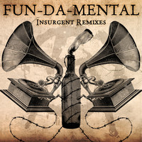 Fun Da Mental - Insurgent Remixes