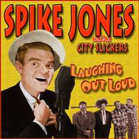 Spike Jones & His City Slickers - Laughing Out Loud