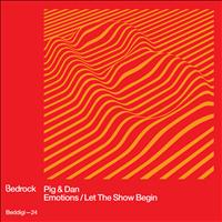 Pig&Dan - Emotions / Let the Show Begin