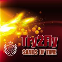 Try2fly - Sands Of Time - Single