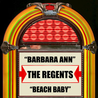 The Regents - Barbara Ann / Beach Baby
