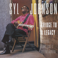 Syl Johnson - Bridge To A Legacy
