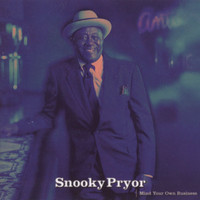 Snooky Pryor - Mind Your Own Business
