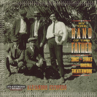 Alejandro Escovedo - By The Hand Of The Father: Songs & Stories From The Original Theaterwork
