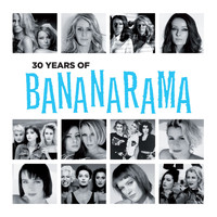 Bananarama - 30 Years Of Bananarama
