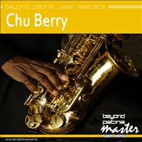 Chu Berry - Beyond Patina Jazz Masters: Chu Berry