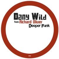 Dany Wild feat. Richard Oliver - Deeper Funk