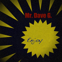 Mr. Dave G. - Enjoy